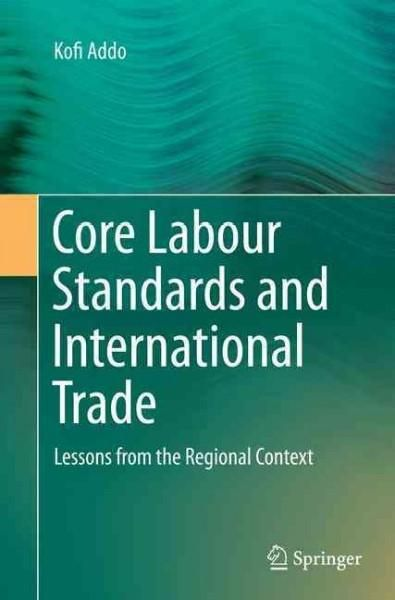 Core Labour Standards and International Trade: Lessons from the Regional Context