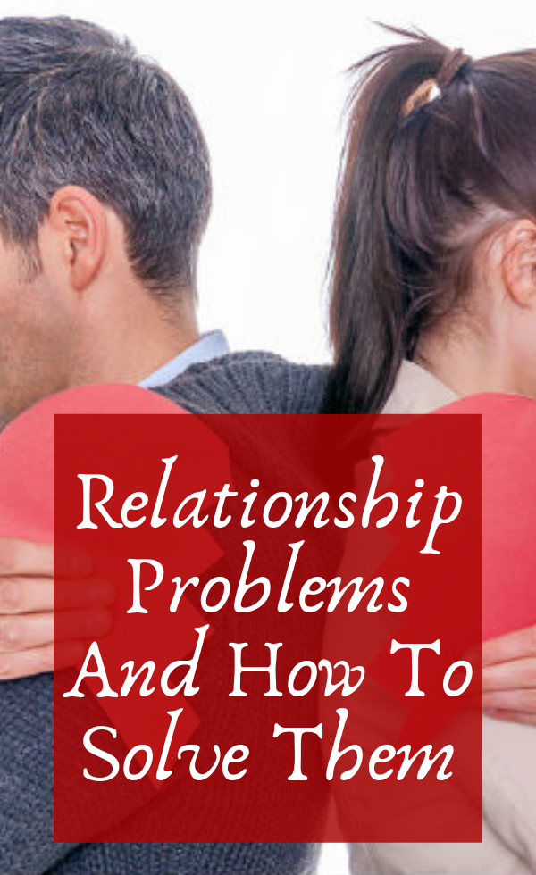 Relationship Problems And How To Solve Them | Relationship