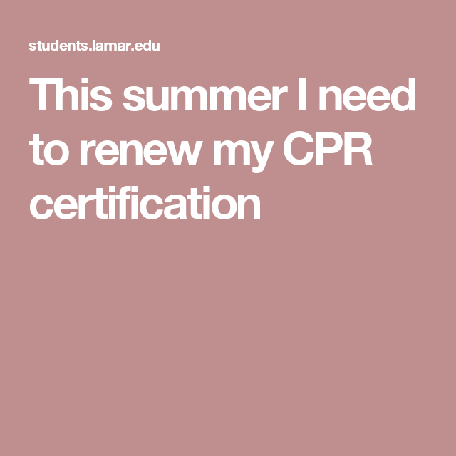 This Summer I Need To Renew My Cpr Certification Goals Pinterest