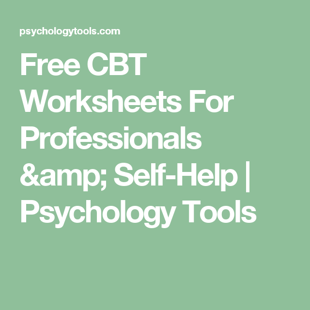Free CBT Worksheets For Professionals SelfHelp – Free Cbt Worksheets