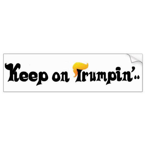 KEEP ON TRUMPIN! MAGA HAIR DAY 2020 BUMPER STICKER