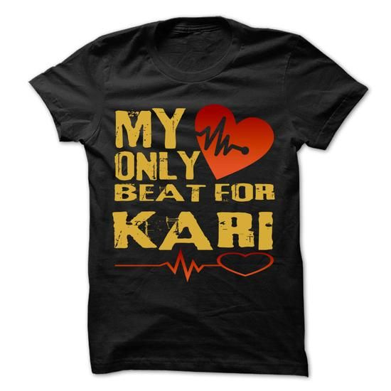 My Heart Only Beat For KARI Cool Shirt !!! - #shirt for girls #fashion tee. LIMITED TIME PRICE => https://www.sunfrog.com/Holidays/My-Heart-Only-Beat-For-KARI-Cool-Shirt-.html?68278