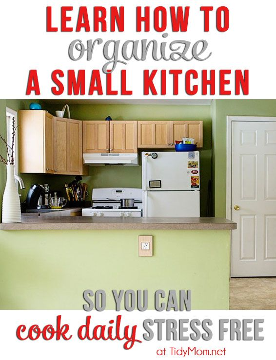 Learn How To Organize A Small Kitchen So You Can Cook Daily Stress Free More Tips At Tidymom