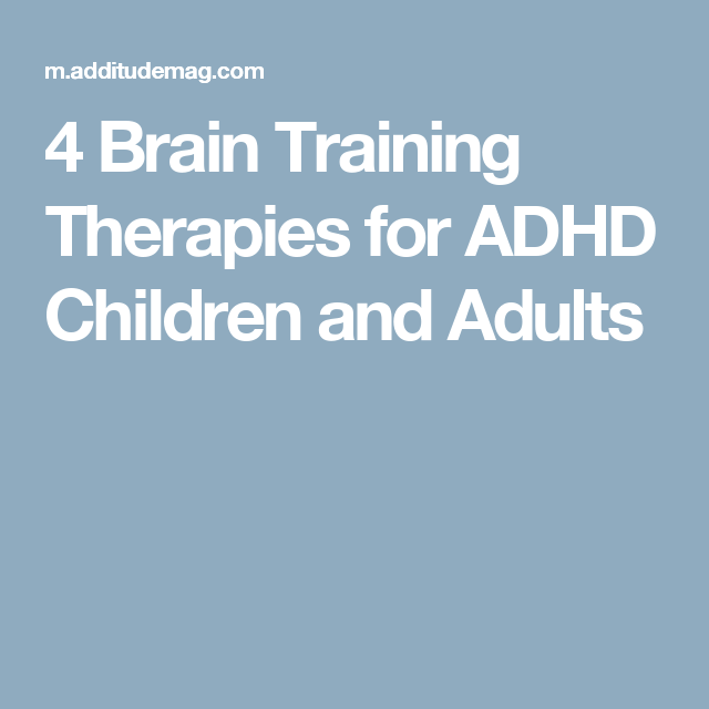 Boost Your Brain Waves 6 Training Therapies For ADHD