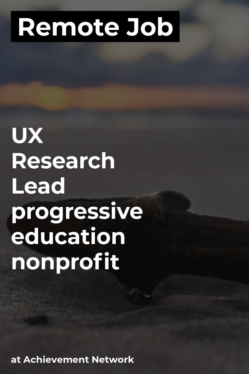 Remote ** UX Research Lead at Achievement Network
