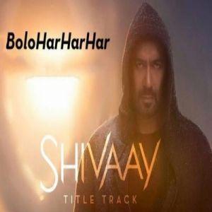 Bolo Har Har Har Shivaay Sukhwinder Singh Mp3 Song Songs Song Hindi