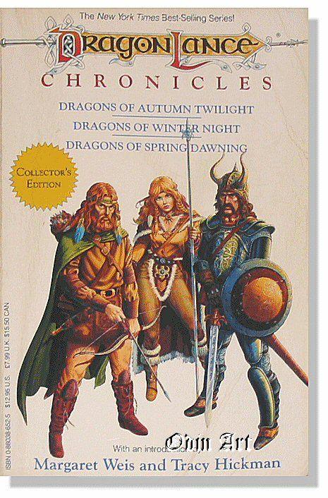 DragonLance Chronicles (Dragons of Autumn Twilight, ...of Winter Night, ...of Spring Dawning)