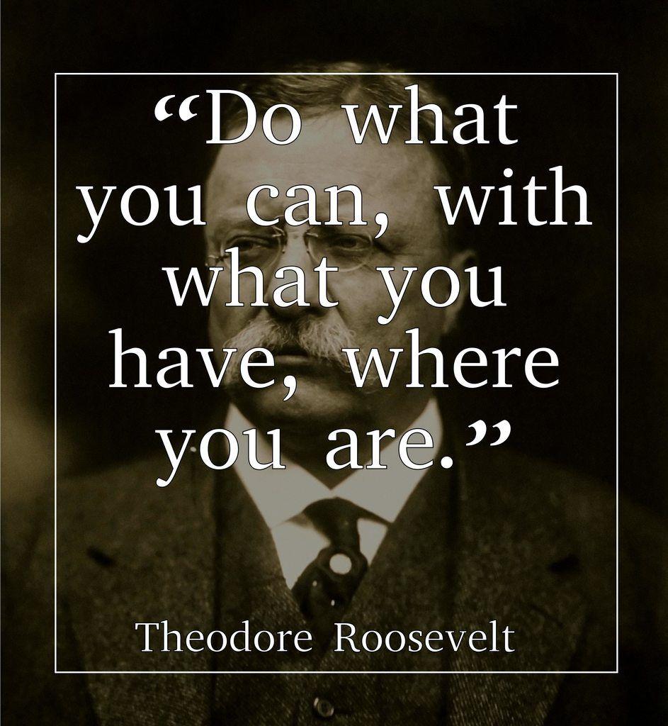Theodore Roosevelt Quotes Lavoro Palermo Lavoropalermo Lavoro Palermo Workisjob Do What