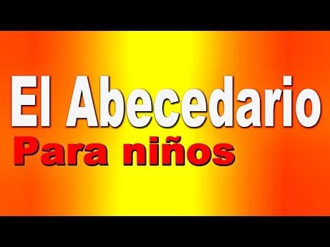 El Abecedario Espanol Videos Educativos Para Ninos Divertido