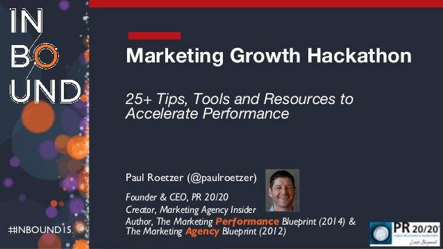 Inbound15 marketing growth hackathon 25 tips tools and resources inbound15 marketing growth hackathon 25 tips tools and resources to accelerate performance paul roetzer paulroetzer f malvernweather Image collections