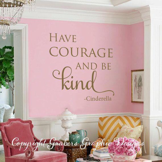 Cinderella quote HAve courage be kind vinyl by GrabersGraphics ...