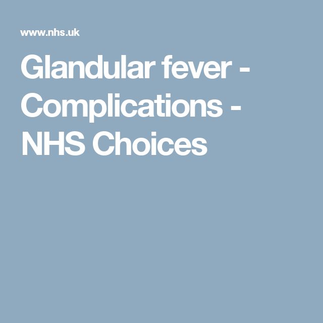 Glandular Fever Complications Nhs Choices Endocrine Disease Kidney Infection Stomach Ulcers