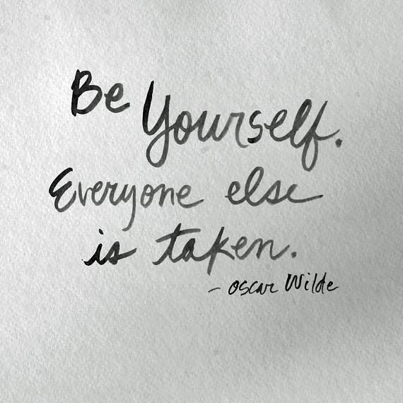 Be yourself, everyone else is taken. | Child of God | Quotes