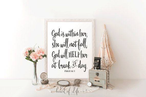 """God is within her; she will not fall; God will help her at break of day. - Psalm 46:5 DIMENSIONS: 5x7, 8x10 and 11x14. Youll receive all three sizes as JPEG files. Choose which size you print!  **PLEASE NOTE: This is a DIGITAL DOWNLOAD. You will not receive a physical product. *For personal use only. Please do not resale.  After payment is confirmed, you'll be taken to the """"download"""" page. Etsy will also send you an email and you can download your file(s) that way, as well. Simply download…"""