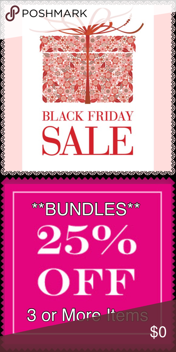 "🎄Black FRIDAY Sale🎄 💃👏👏SAVE BIG with My 25% OFF on 3 or MORE ITEMS BUNDLE DISCOUNT💃👏👏 NOW THRU FRIDAY November 25th‼️ NO Bundle Offers Accepted‼️Thank YOU for Stopping By Today💋💋 ""HaPpY Poshing""👏👏 Other"