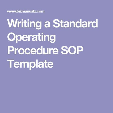 Writing Standard Operating Procedures (Writing SOP Standard - How To Write A Standard Operating Procedure