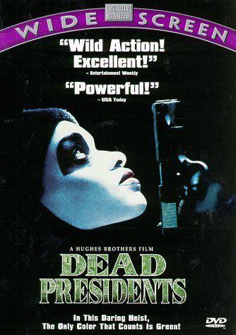 Dead Presidents - Rotten Tomatoes