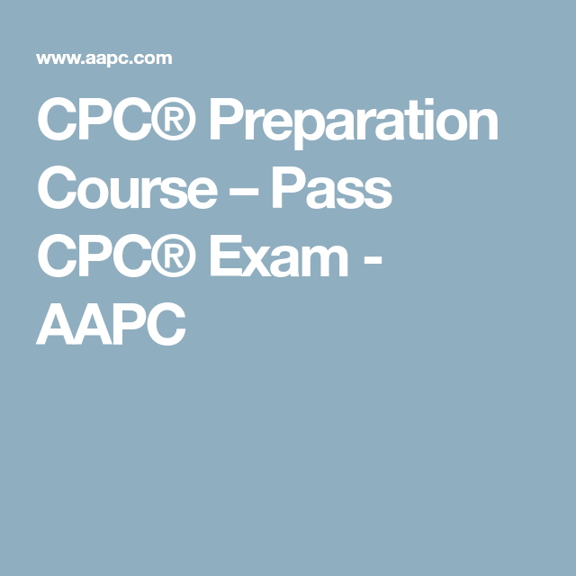 cpc® preparation course – pass cpc® exam - aapc | medical coding