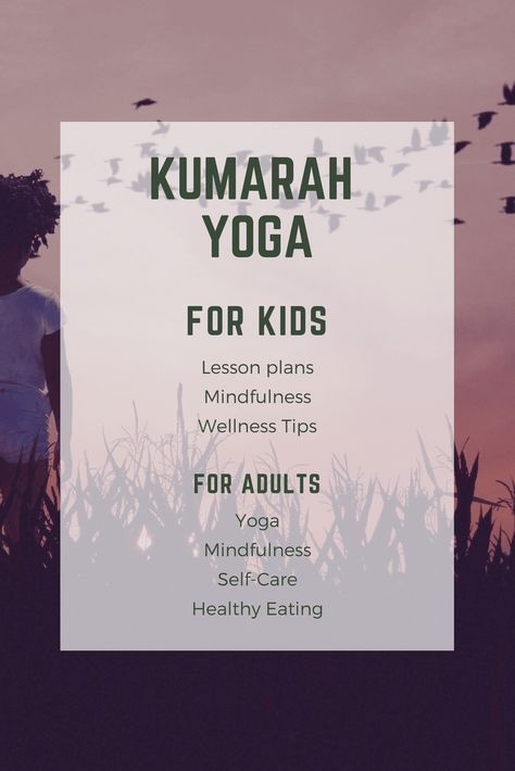 Kumarah Yoga For Kids Adults Mindfulness Meditation Self Care And Healthy Living Find Resources Lesson Plans Teaching Stori