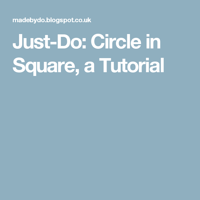 Just-Do: Circle in Square, a Tutorial