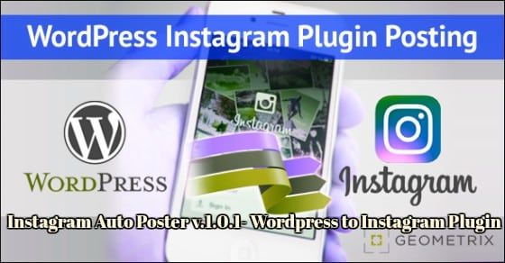 Instagram Auto Poster V 1 0 1 Nulled Plugin Will Send Automated Featured Image It Also Posts Title As A Post Into Your Ins Instagram Plugin Instagram Poster