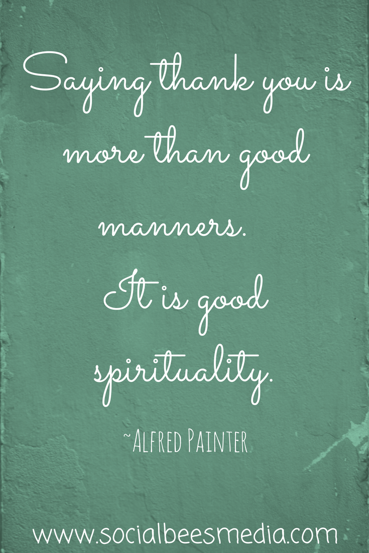 Inspirational Thoughts About Life Quote From Alfred Painter Quote Alfredpainter Gratitude