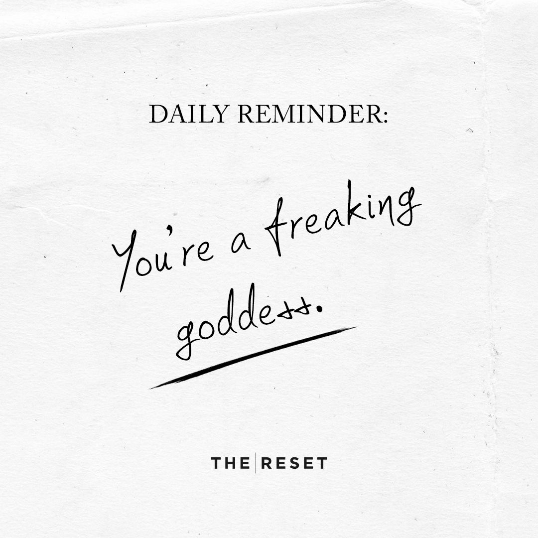 You are a freaking goddess. Remember that always. #MorningMirror