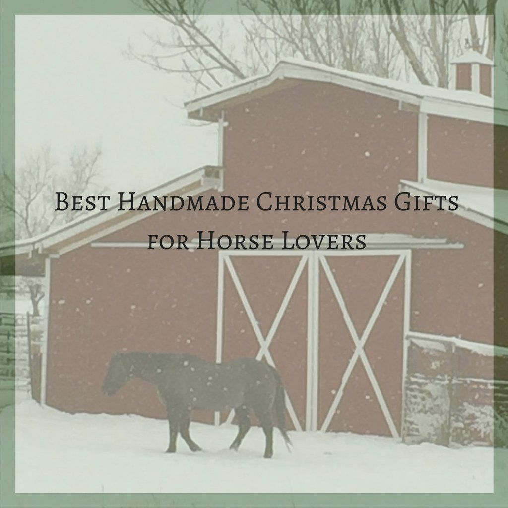 Best Handmade Christmas Gifts For Horse Lovers Gifts