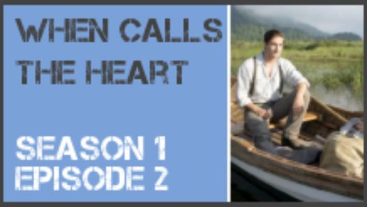 When Calls the Heart season 1 episode 2 s1e2 - Dailymotion