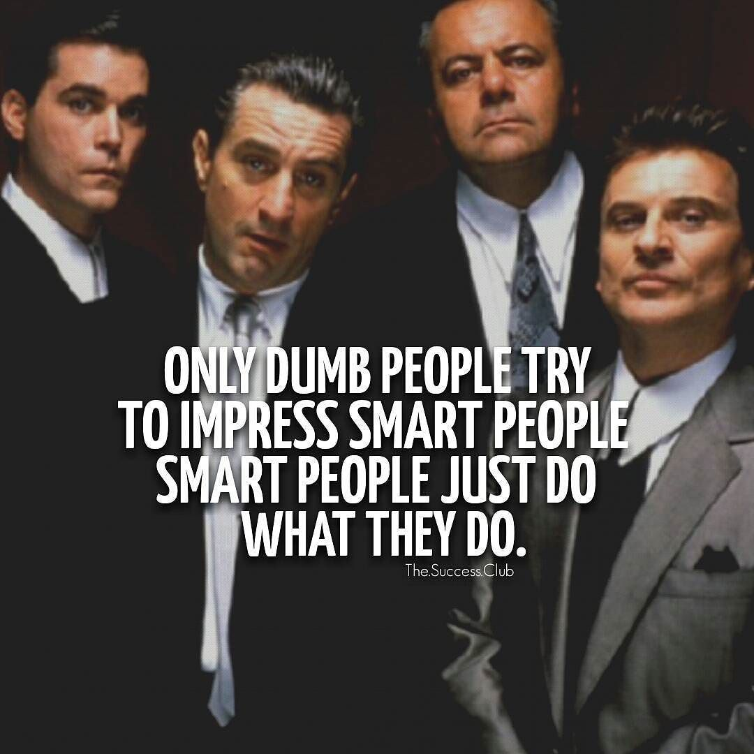 The Success Club On Instagram Tag Your Friends Thesuccessclub Goodfellas Checkout Luxuryera Co Gangster Quotes Badass Quotes Warrior Quotes