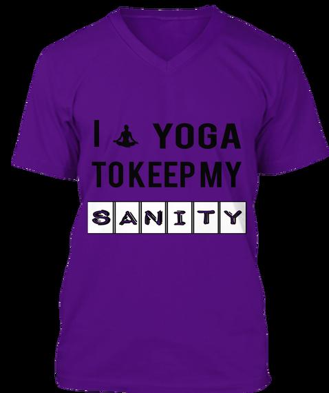 I             Yoga To Keep My Sanity Team Purple T-Shirt Front