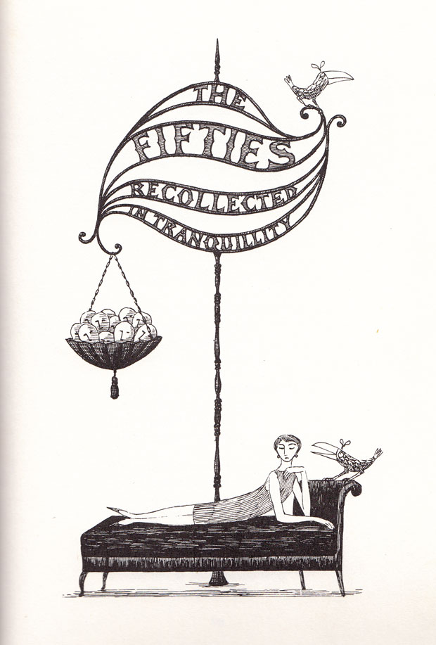 The 1950s recollected, circa 1961, by way of the one and only Edward Gorey.