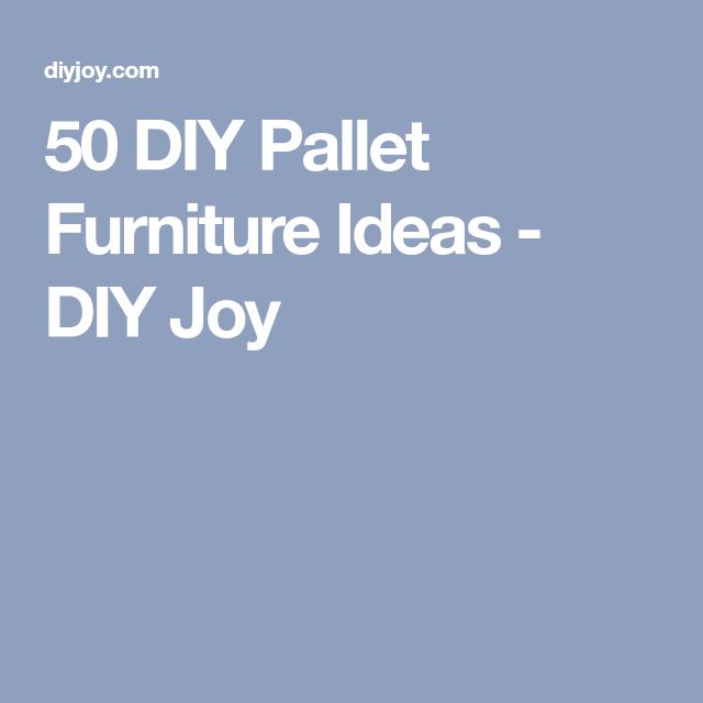 50 DIY Pallet Furniture Ideas   Diy pallet furniture, Pallet ...