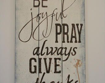 Be joyful pray always give thanks wood sign pallet inspirational wall decor religious art also rh pinterest