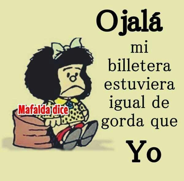 Ojala Chistes De Mafalda Mafalda Imagenes De Mafalda Frases