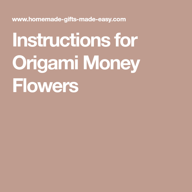 Instructions for origami money flowers projects to try pinterest flower instructions for origami money flowers mightylinksfo