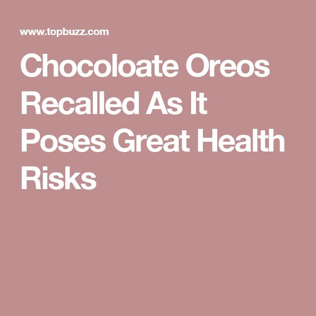 Chocoloate Oreos Recalled As It Poses Great Health Risks