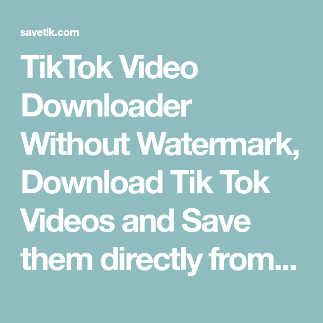 Tiktok Video Downloader Without Watermark Download Tik Tok Videos And Save Them Directly From Facebook To Your Computer Iphone Or And Android Phone Video Tok