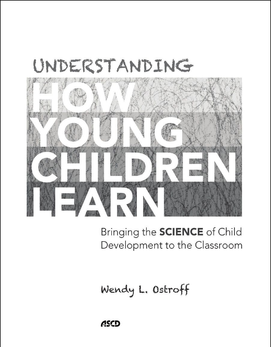 understanding how young children learn bringing the science of child development to the classroom