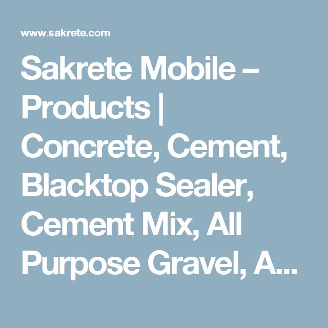 Sakrete Mobile Products Concrete Cement Blacktop Sealer Cement Mix All Purpose Gravel Anchor Cement Blacktop Sealer Concrete Sealer