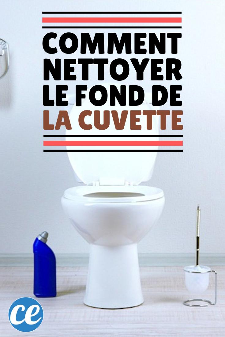 Le Truc Efficace Pour Nettoyer Le Fond De La Cuvette Encrasse En 2020 Nettoyer Maison Nettoyer Toilettes Nettoyant
