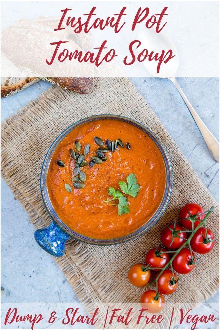 Pressure Cooker Easy Tomato Soup Dump Start Vegan Gf Recipe Homemade Soup Recipe Vegan Lunch Recipes Instant Pot Recipes