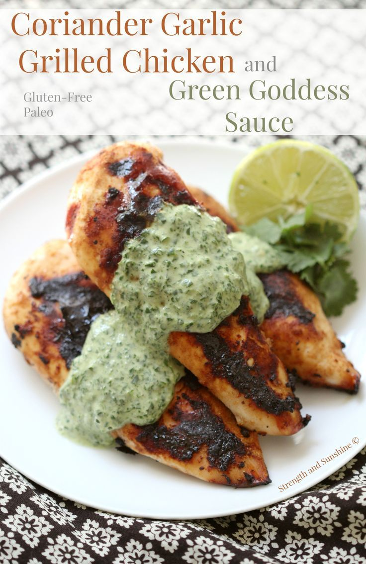 Coriander Garlic Grilled Chicken + Green Goddess Sauce   Strength and Sunshine @RebeccaGF666 The lemony tang of coriander with savory garlic, compliment the smoky taste of grilled chicken perfectly. Add a green goddess sauce full of herbs, tahini, coconut and lime to brighten this gluten-free and paleo healthy dinner entree even further, enticing the taste buds.