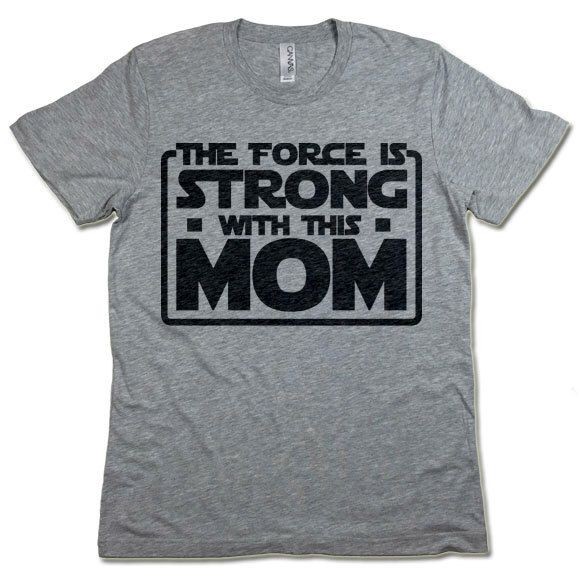 The Force Is Strong With This My Mom T Shirt. Mother s Day Gift for Her 703a803855
