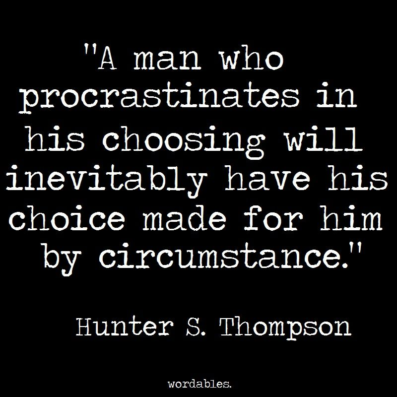 Procrastination Quotes Endearing 5 Quoteshunter S Thompson Only Writers Will Understand