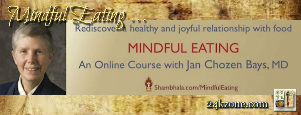 Mindful Eating An Online Course with Jan Chozen Bays, MD
