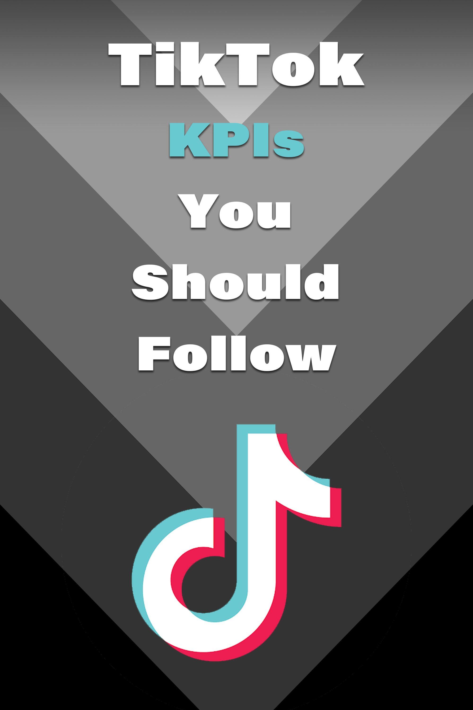 Tiktok Kpis Analytics You Should Follow Organize Technology Facebook Strategy Snapchat Marketing Heart App