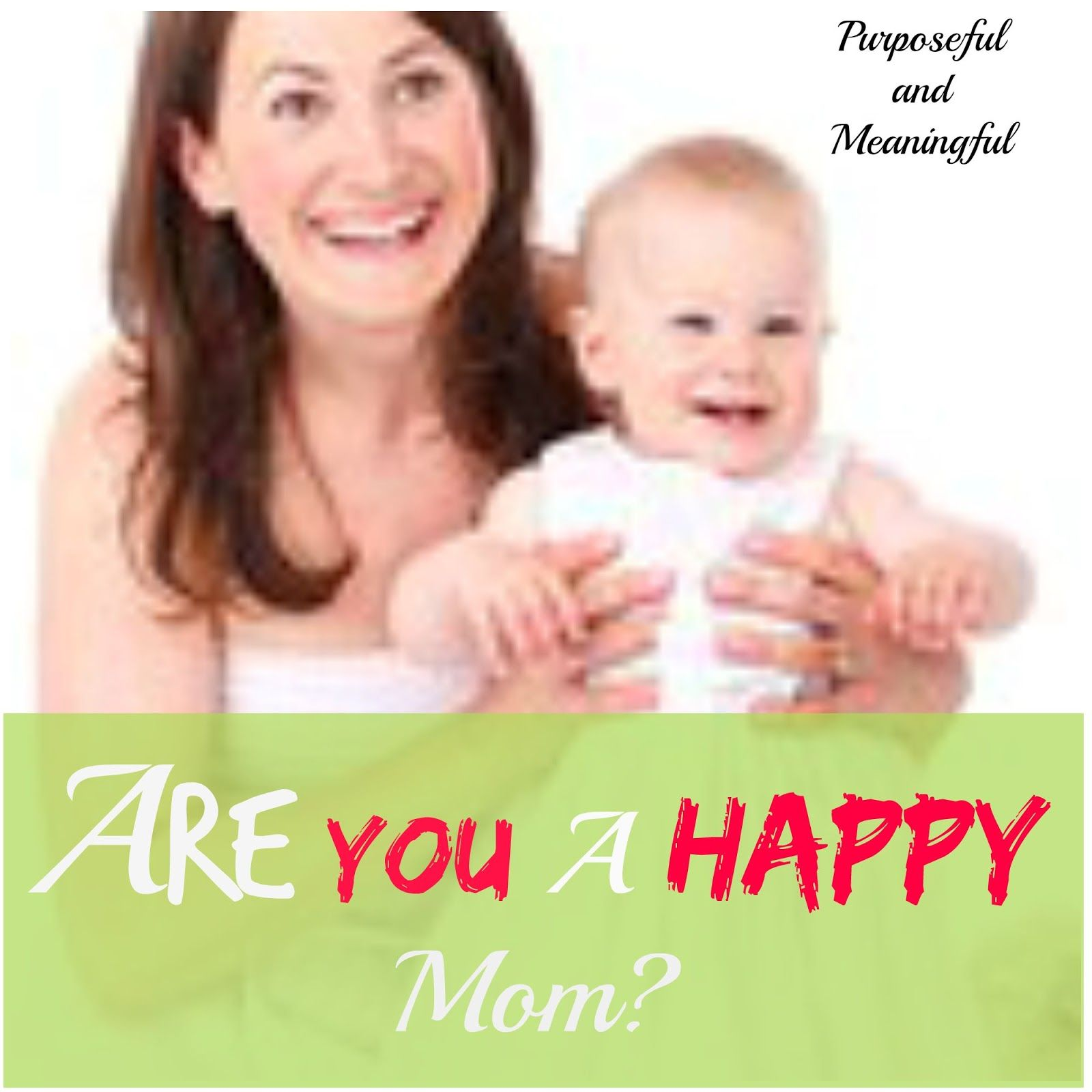 Are you a Happy Mom? Take these questions and see if you are happy being a mom...