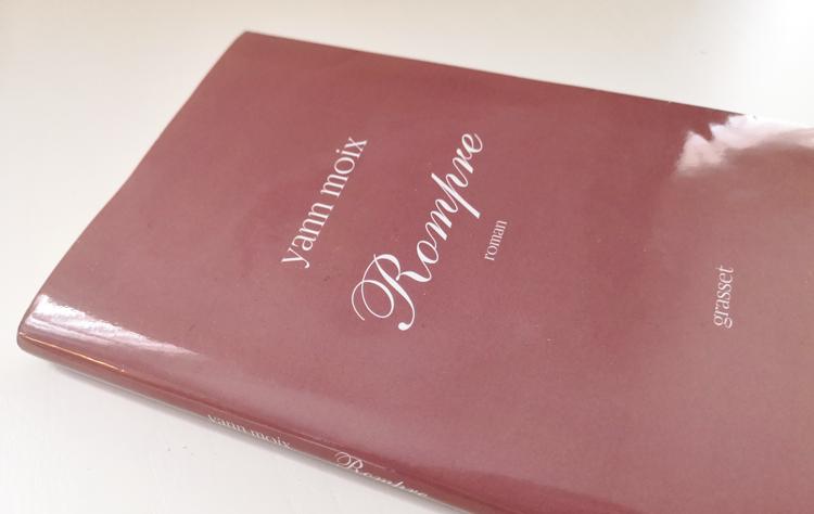 On A Lu Le Dernier Livre De Yann Moix Rompre Mes