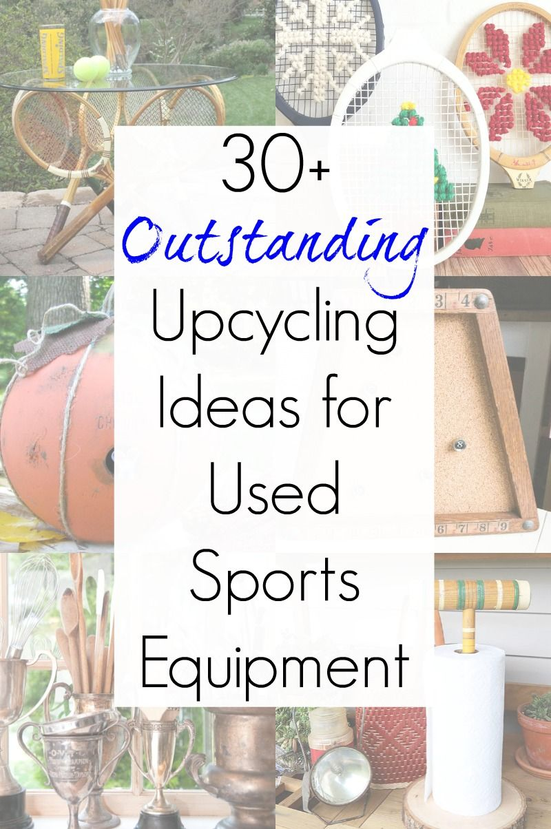 Upcycling Ideas for Used Sports Equipment / Used Sporting